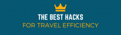 The Best Hacks For Travel Efficiency